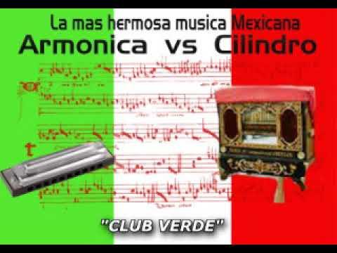 Armonica Vs Cilindro La Mas Hermosa Musica Mexicana Instrumental Youtube