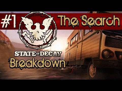 The Search - State of Decay Breakdown [Ep1]
