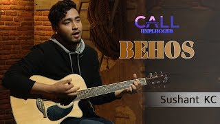 Behos - Sushant KC | Call Kantipur Unplugged