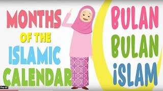 Nama Bulan-bulan Islam  ||   Lagu Kanak-kanak   ||    Months of the Islamic Calendar