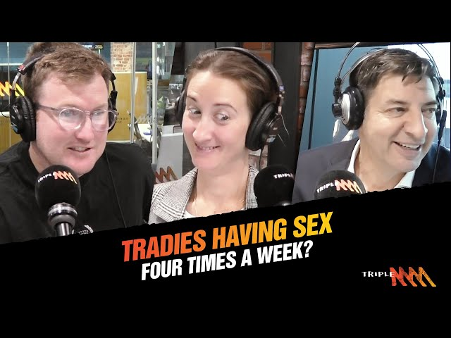 Turns Out Tradies Are Getting ALL The Action! | Basil, Xav and Jenna | Triple M