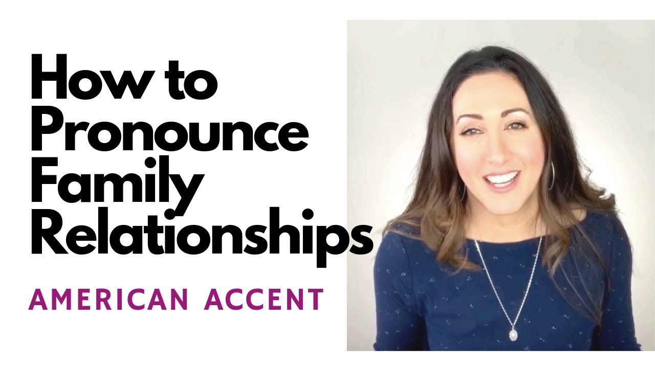 How to Pronounce Aunt and Other Family Relationships: American English  Pronunciation