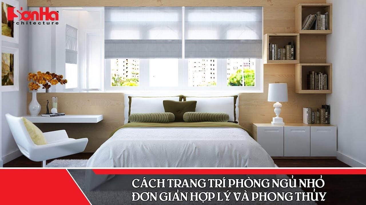 Cách trang trí phòng ngủ nhỏ đơn giản hợp lý và phong thủy