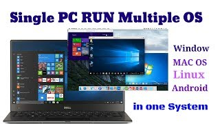 Use multiple OS in single PC at same time, Windows, Linux, Mac ios, Android