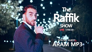 The Raffik Show / ARAM MP3 / LIVE / 7.08.20