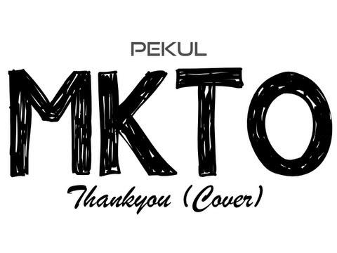 MKTO - Thankyou (Pekul Cover)