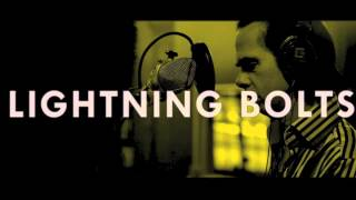 Nick Cave & The Bad Seeds - Lightning Bolts