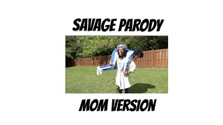 Savage Parody - MOM VERSION