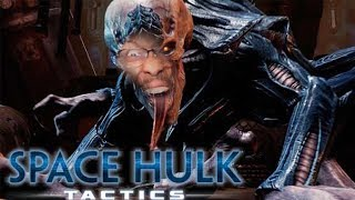 FIRST TURN BASED GAME ON THE CHANNEL! | Space Hulk: Tactics