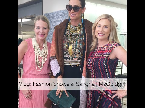 Vlog: Fashion Shows & Sangria | MsGoldgirl