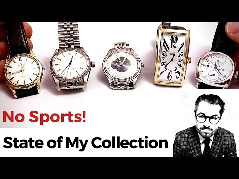No Sports! – State Of My Watch Collection In May 2019