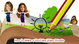 How to make a YouTube Video Private or Unlisted