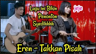TAKKAN PISAH - EREN - Live Menoewa Kopi Jogja - Tri Suaka