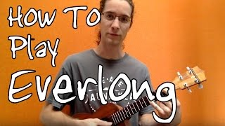 Everlong By The Foo Fighters ('Ukulele Tutorial)