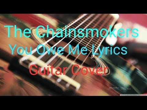 The Chainsmokers – You Owe Me Lyrics | Guitar Cover | Lyrical | The Chainsmokers | P.R Music Creator