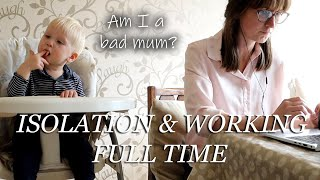 ISOLATING AT HOME WITH TODDLER & WORKING FULL TIME   ALINA GHOST