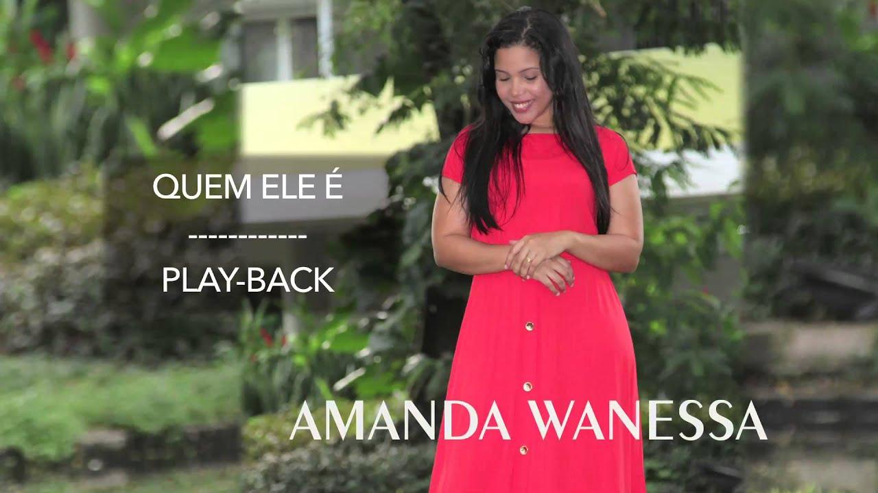100 Amanda Wanessa Quem Ele É Playback