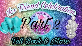 Part 2 🥳1k Friends Celebration🥳 Full Book AND More!!