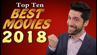 Top 10 BEST Movies 2018