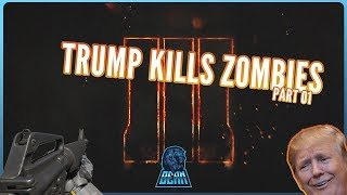 Black Ops 3 Zombies Funny Moments- Donald Trump Killing Zombies