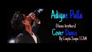 Adiye pulla unna pathu putta song | havoc brothers | cover dance