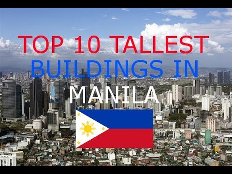 TOP 10 TALLEST BUILDINGS IN MANILA / PHILIPPINES