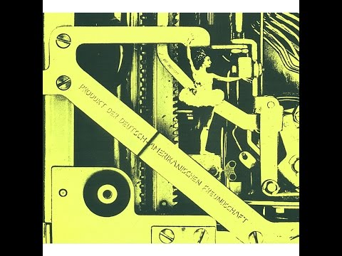 D.A.F. - Ein Produkt der Deutsch-Amerikanischen Freundschaft (Bureau B) [Full Album]