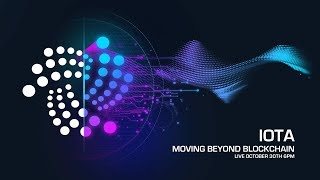 IOTA Barcelona Meetup - Moving Beyond Blockchain 30/08/2018
