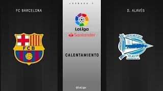 Calentamiento FC Barcelona vs D. Alavés