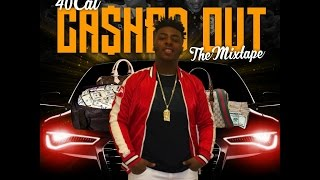 40 Cal  - Cashed Out Directed by Nimi Hendrix