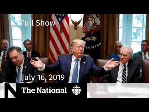 The National for July 16, 2019 — Labrador Plane Crash, Rabies Death, Trump