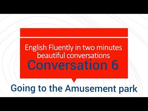 Going to the Amusement park.. Conversation 6..English in two minutes beautiful conversation..