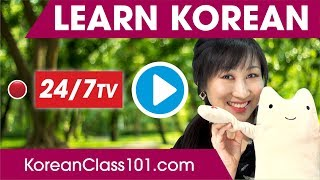 Learn Korean 24/7 with KoreanClass101 TV