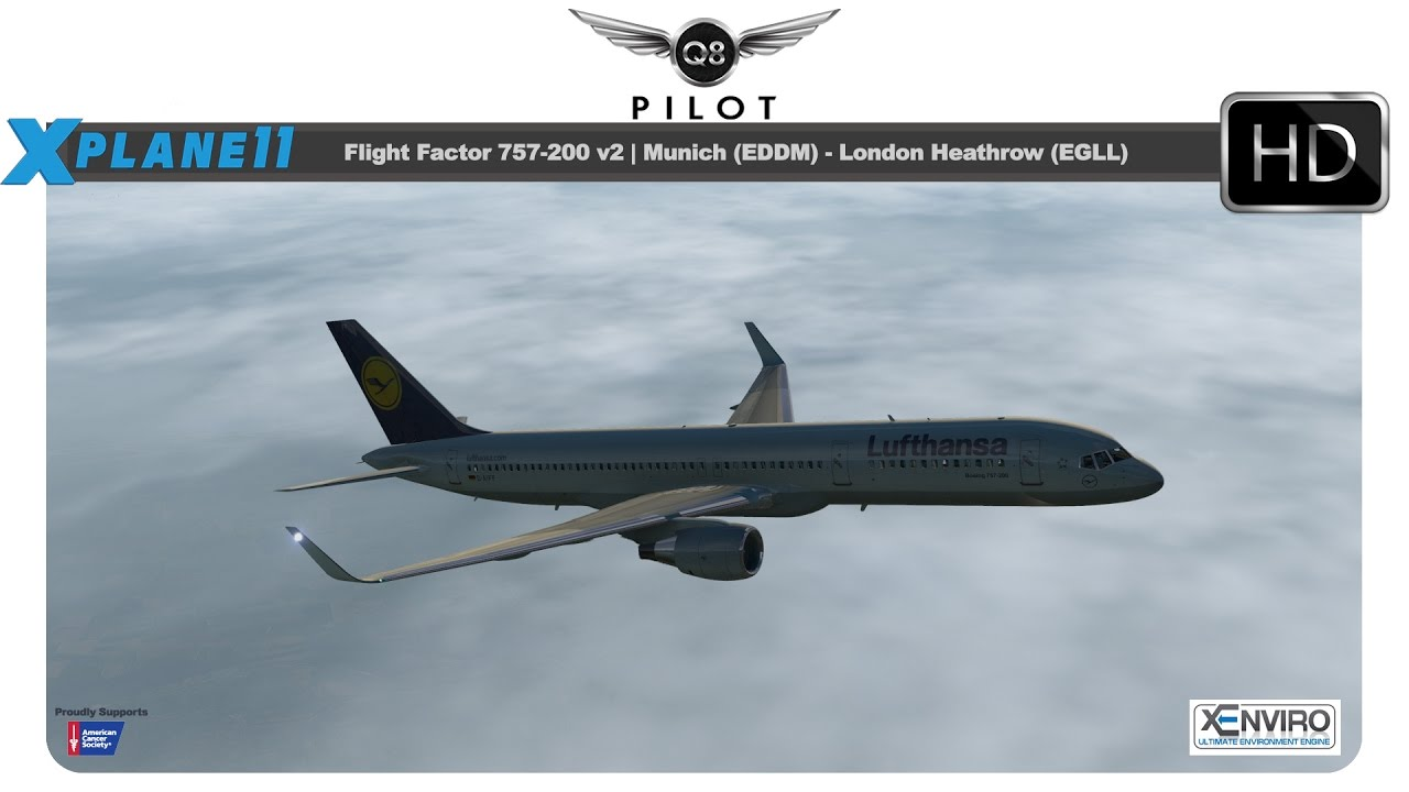 [X Plane 11] Flight Factor 757-200 v2 | EDDM ✈ EGLL