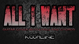 All I Want - Kodaline (Guitar Cover With Lyrics & Chords)