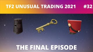 [TF2 TRADING 2021] The final episode. TF2 unusual trading #32