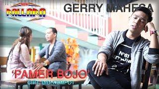 Gerry Mahesa - Pamer Bojo - New Pallapa