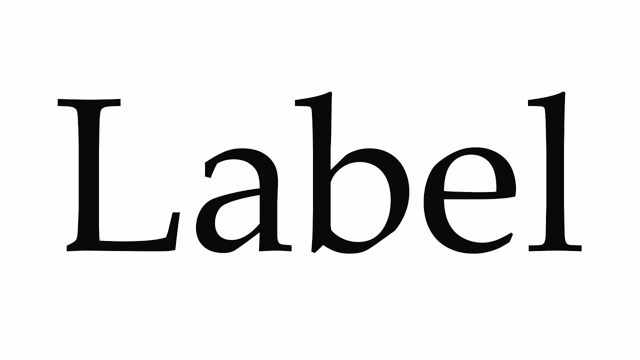 How to Pronounce Label