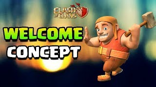 WELCOME CONCEPT In Clash Of Clans 🔥🔥 | New Update Concept!? (2018)