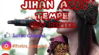 Gambar cover Jihan audy _ tempe Cipt deedee.ka cingire band