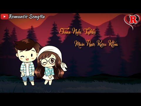 Ehsas Nahi Tujhko Main Pyar Karu Kitna 😍😍 New WhatsApp Status Video | Romantic Song4u 😘😘