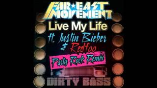 Far East Movement- Live My Life (Party Rock Remix) [feat. Justin Bieber & Redfoo]