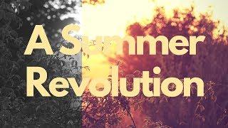 A Summer Revolution