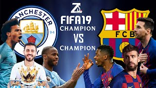FIFA 19 - แชมป์พรีเมียร์ลีก VS แชมป์ลาลีกา - แชมป์ชนแชมป์ EP.5 (แมนซิตี้ ปะทะ บาร์เซโลน่า)