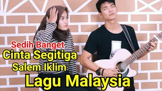 Download Lagu Sedih Banget - CINTA SEGITIGA - SALEEM (LIRIK) COVER BY TRI SUAKA mp3