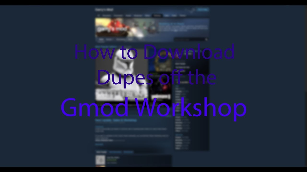 How to Download Dupes Off The Workshop for Garry's Mod