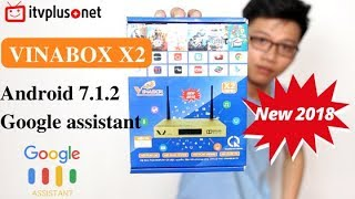 VINABOX X2 NEW 2018 - Android 7.1.2, hỗ trợ Google Assistant - ITVPLUS