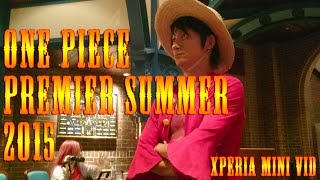 //One Piece Premiere Summer 2015// Xperia Mini-Vid