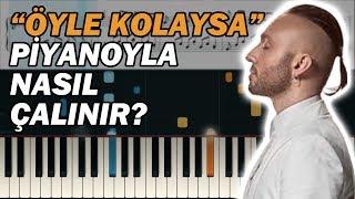Öyle Kolaysa | Cover | Piyano Notaları | Mabel Matiz (Piyano ile Nasıl Çalınır?) 🎹