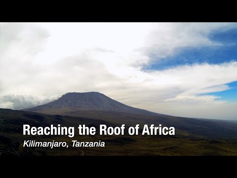 Reaching the Roof of Africa in Kilimanjaro, Tanzania
